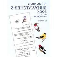 Beginning Birdwatcher's Book With 48 Stickers