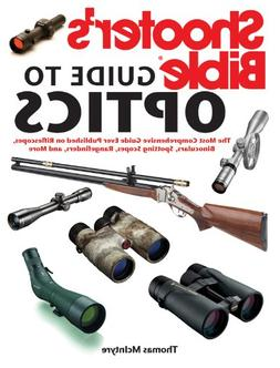 Shooter's Bible Guide to Optics: The Most Comprehensive Guid
